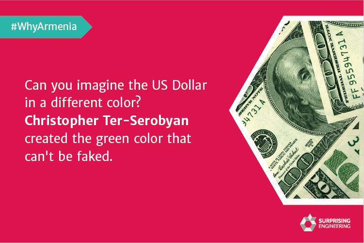 Can you imagine the US Dollar in a different color? Christopher Ter-Serobyan created the green color that can't be faked.