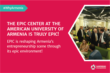 The EPIC center at the American University of Armenia is truly epic!