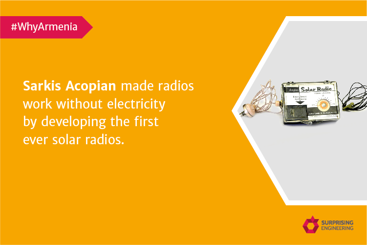 Sarkis Acopian made radios work without electricity by developing the first ever solar radios.